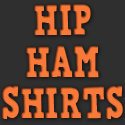 Hip Ham Shirts